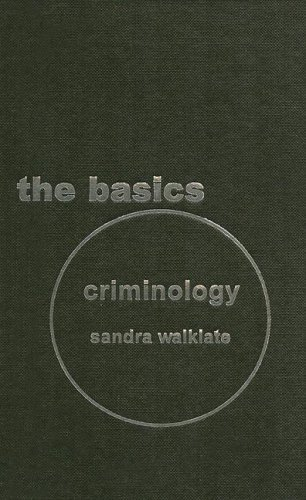Criminology: The Basics: Walklate, Sandra