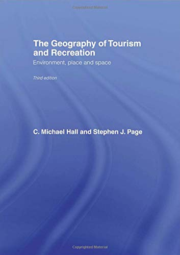9780415335614: The Geography of Tourism and Recreation: Environment, Place and Space