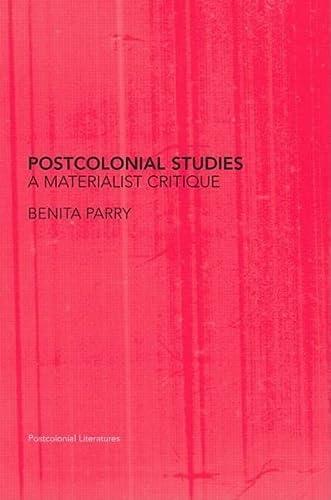 Postcolonial Studies: A Materialist Critique: Benita Parry