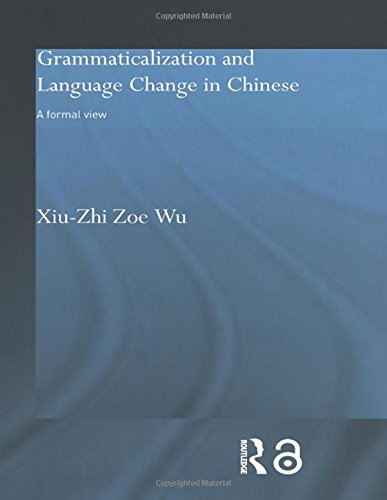 9780415336031: Grammaticalization and Language Change in Chinese: A formal view (Routledge Studies in Asian Linguistics)