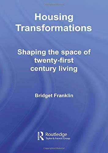 9780415336185: Housing Transformations: Shaping the Space of Twenty-First Century Living (Housing and Society Series)