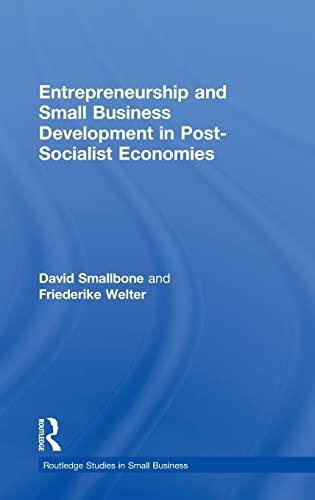 Entrepreneurship and Small Business Development in Post-Socialist Economies (Routledge Studies in ...