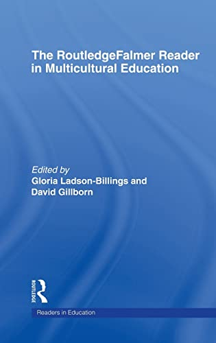 The RoutledgeFalmer Reader in Multicultural Education: Critical: Editor-David Gillborn; Editor-Gloria