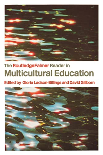 The RoutledgeFalmer Reader in Multicultural Education: Critical: David Gillborn and