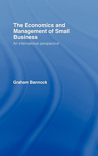 9780415336666: The Economics and Management of Small Business: An International Perspective