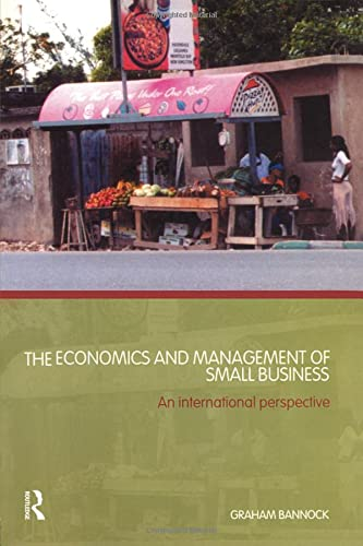 9780415336673: The Economics and Management of Small Business: An International Perspective