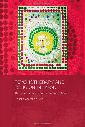 Psychotherapy & Religion in Japan The Japanese Introspection Practice of Naikan: Chikako Ozawa ...