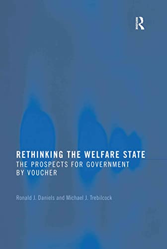 Rethinking the Welfare State: Government by Voucher: Ronald J. Daniels