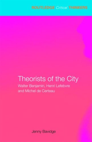 9780415338516: Theorists of the City: Walter Benjamin, Henri Lefebvre and Michel de Certeau (Routledge Critical Thinkers)