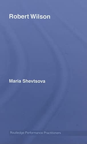 9780415338806: Robert Wilson (Routledge Performance Practitioners)