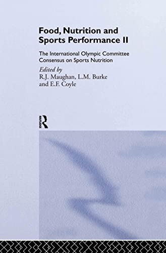 9780415339063: Food, Nutrition and Sports Performance II: The International Olympic Committee Consensus on Sports Nutrition