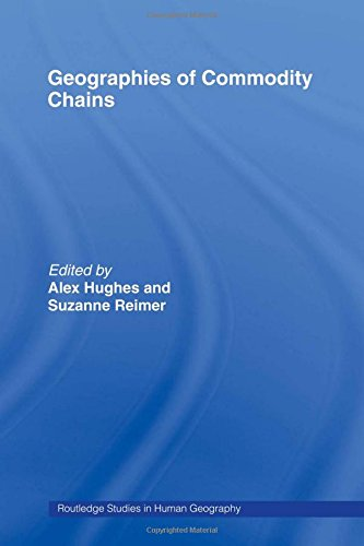 9780415339100: Geographies of Commodity Chains (Routledge Studies in Human Geography)
