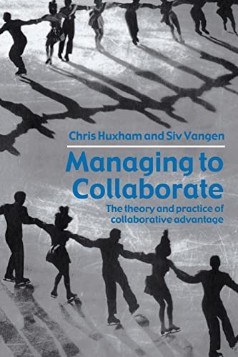 9780415339209: Managing to Collaborate: The Theory and Practice of Collaborative Advantage