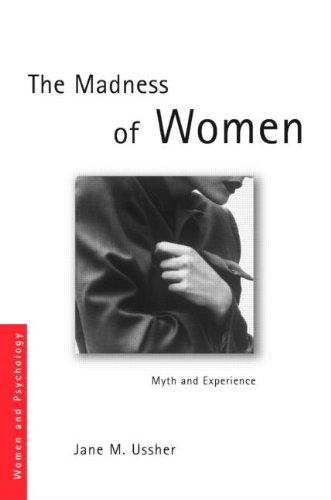 9780415339278: The Madness of Women: Myth and Experience (Women and Psychology)