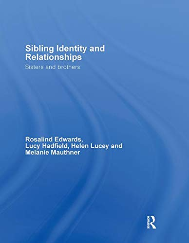 9780415339292: Sibling Identity and Relationships: Sisters and Brothers (Relationships and Resources)