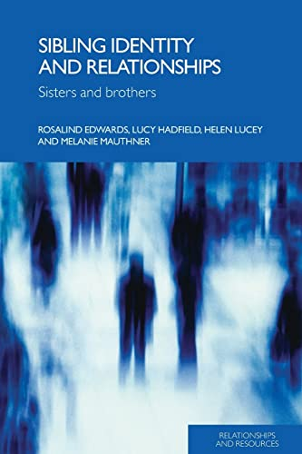 9780415339308: Sibling Identity and Relationships: Sisters and Brothers (Relationships and Resources)