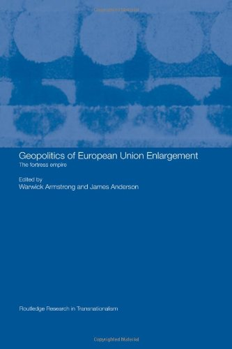 9780415339391: Geopolitics of European Union Enlargement: The Fortress Empire (Routledge Research in Transnationalism)