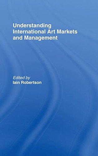 9780415339568: Understanding International Art Markets and Management