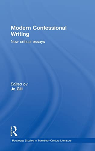 9780415339698: Modern Confessional Writing: New Critical Essays (Routledge Studies in Twentieth-Century Literature)