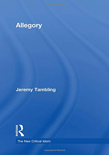 Allegory (The New Critical Idiom): Jeremy Tambling