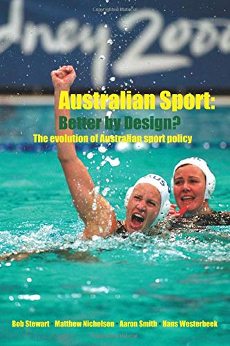 9780415340472: Australian Sport - Better by Design?: The Evolution of Australian Sport Policy