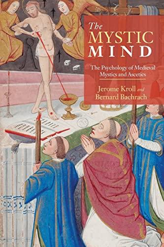 9780415340519: The Mystic Mind: The Psychology of Medieval Mystics and Ascetics