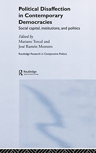 9780415340663: Political Disaffection in Contemporary Democracies: Social Capital, Institutions and Politics (Routledge Research in Comparative Politics)