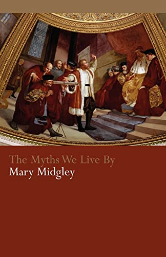 The Myths We Live By (0415340772) by Mary Midgley