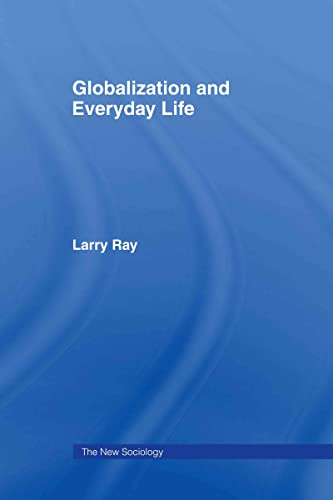 9780415340953: Globalization and Everyday Life (The New Sociology)