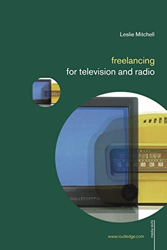 Freelancing for Television and Radio: Mitchell, Leslie Scott