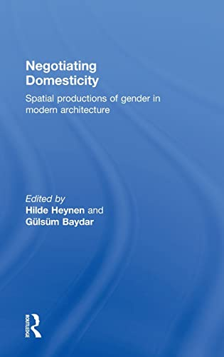 9780415341387: Negotiating Domesticity: Spatial Productions of Gender in Modern Architecture