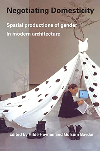 9780415341394: Negotiating Domesticity: Spatial Productions of Gender in Modern Architecture