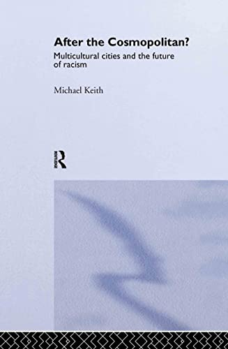 9780415341684: After the Cosmopolitan?: Multicultural Cities and the Future of Racism