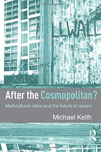 9780415341691: After the Cosmopolitan?: Multicultural Cities and the Future of Racism