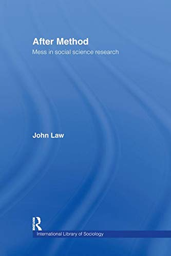 9780415341745: After Method: Mess in Social Science Research (International Library of Sociology)