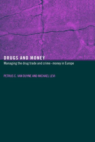 9780415341769: Drugs and Money: Managing the Drug Trade and Crime Money in Europe (Organizational Crime)
