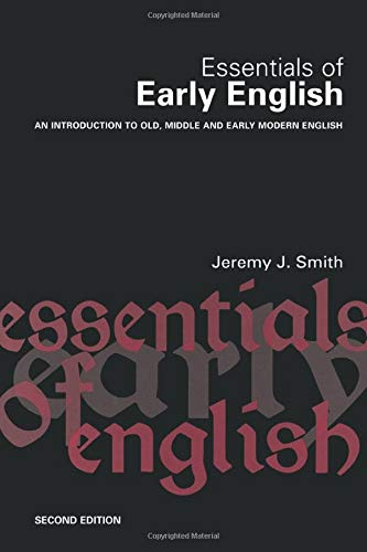 9780415342599: Essentials of Early English: Old, Middle and Early Modern English