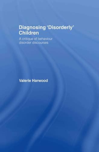 9780415342865: Diagnosing 'Disorderly' Children: A critique of behaviour disorder discourses