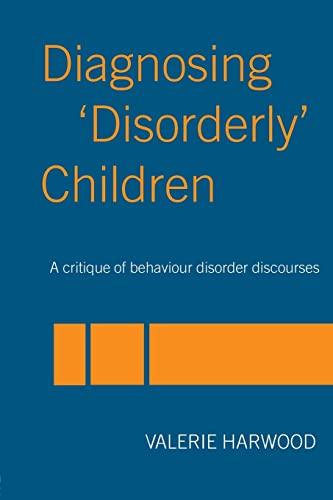 9780415342872: Diagnosing 'Disorderly' Children: A critique of behaviour disorder discourses