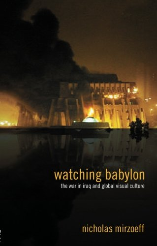 9780415343107: Watching Babylon: The War in Iraq and Global Visual Culture