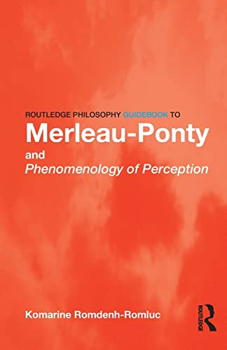 9780415343152: Routledge Philosophy GuideBook to Merleau-Ponty and Phenomenology of Perception (Routledge Philosophy GuideBooks)