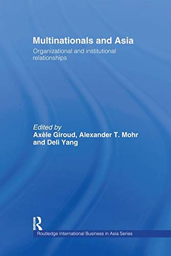 9780415343237: Multinationals and Asia: Organizational and Institutional Relationships (Routledge International Business in Asia)