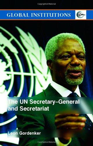 9780415343787: The UN Secretary-General and Secretariat (Global Institutions)