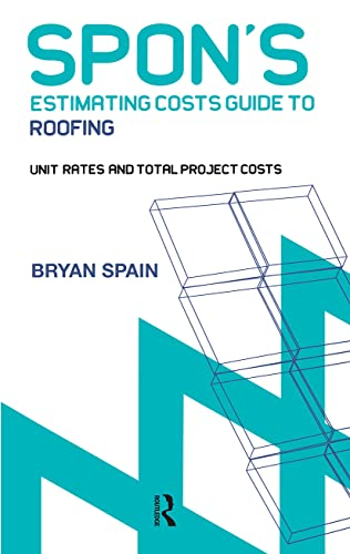 9780415344128: Spon's Estimating Cost Guide to Roofing (Spon's Estimating Costs Guides)