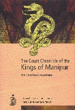 9780415344302: The Court Chronicle of the Kings of Manipur - Cheitharon Kumpapa: Original Text, Translation and Notes Vol. 1. 33-1763 CE (Royal Asiatic Society Books)