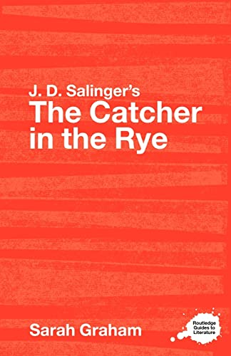 9780415344531: J.D. Salinger's The Catcher in the Rye: A Routledge Study Guide (Routledge Guides to Literature)