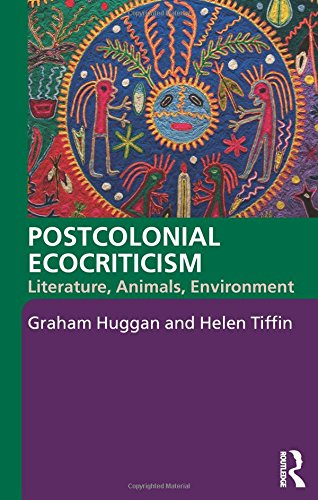 9780415344586: Postcolonial Ecocriticism: Literature, Animals, Environment
