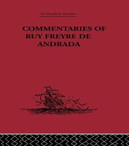Commentaries of Ruy Freyre de Andrada (Broadway Travellers) (Volume 3): Routledge