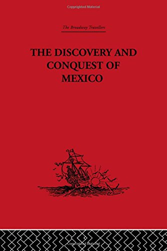 9780415344784: The Broadway Travellers: The Discovery and Conquest of Mexico, 1517-1521