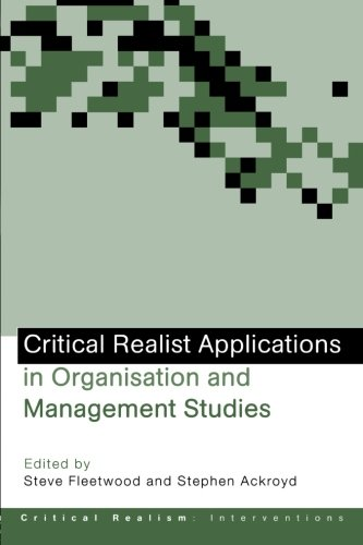 9780415345101: Critical Realist Applications in Organisation and Management Studies